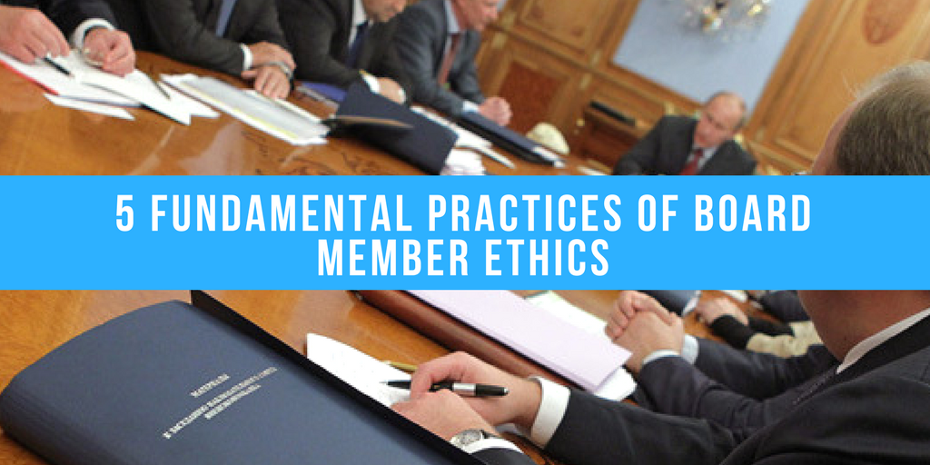 5 Fundamental Practices of Board Member Ethics