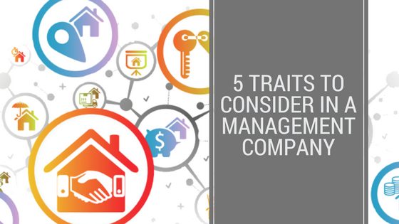 5 Traits to Consider in a Management Company